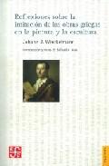 Reflexiones Sobre La Imitacion De Las Obras Griegas En La Pintura Y La Escultura por Johann Joachim Winckelmann epub