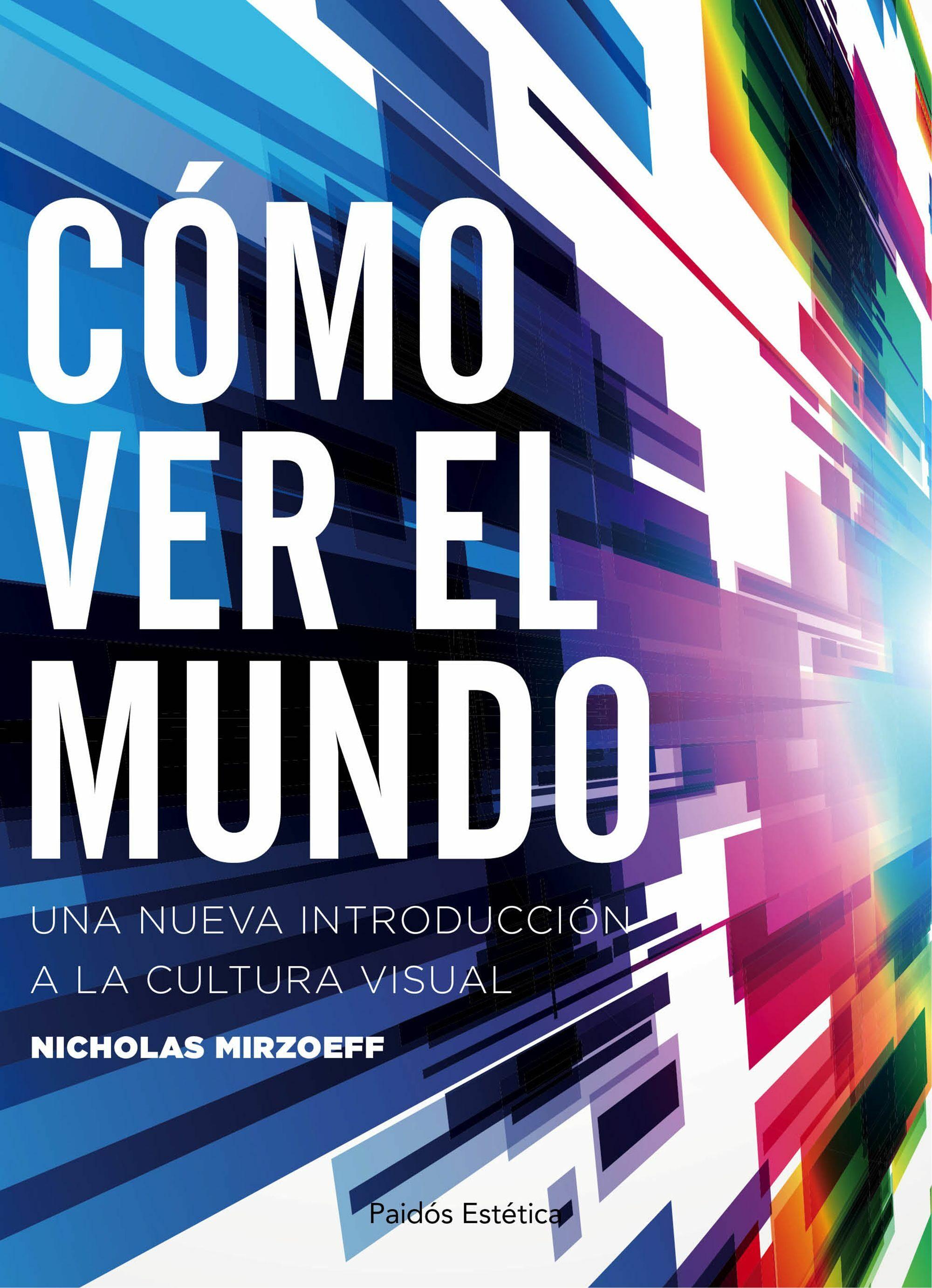 descargar COMO VER EL MUNDO: UNA NUEVA INTRODUCCION A LA CULTURA VISUAL pdf, ebook