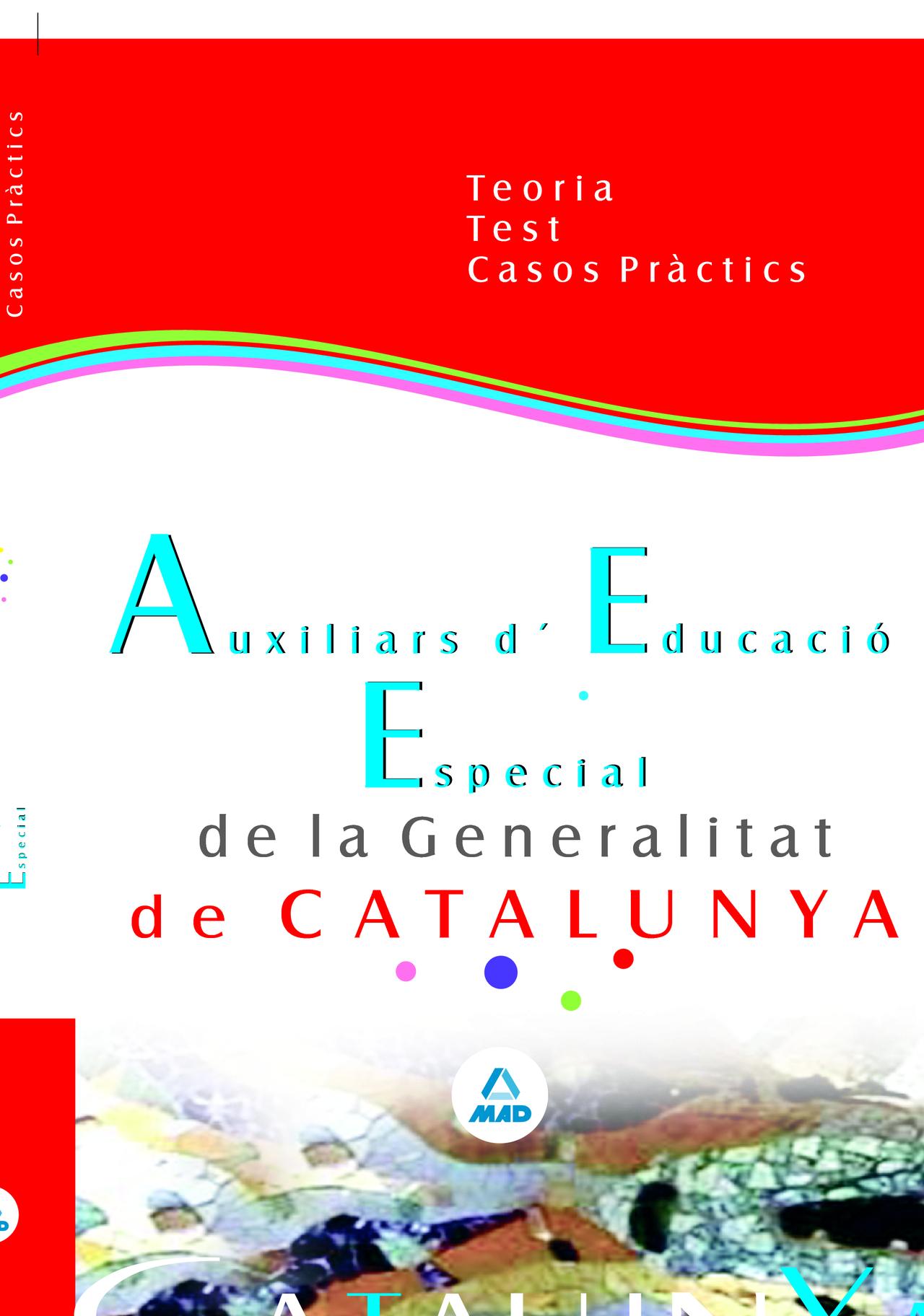 Auxiliars D Educacio Especial De La Generalitat De Catalunya: Teo Ria Test I Casos Practics por Vv.aa.