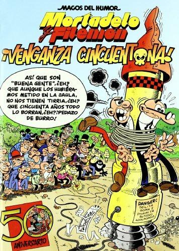 Magos Del Humor Nº 121: Mortadelo Y Filemon: ¡venganza Cincuenton A! por Francisco Ibañez Gratis