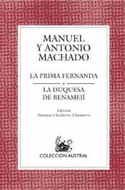 La Prima Fernanda; La Duquesa De Benameji por Manuel Machado;                                                                                    Antonio Machado
