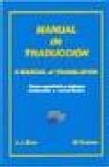manual de traduccion: textos traducidos y comentados (ingles-espa ñol) - a manual of translation: translated texts with annotations (spanish-english) (ed. bilingüe español-ingles)-j.j. zaro-michael truman-9788471437266