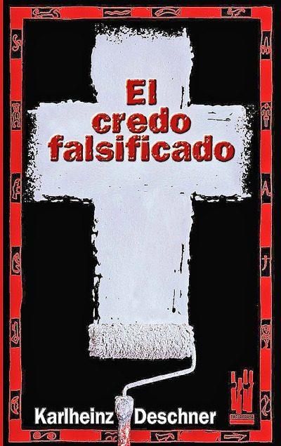 El Credo Falsificado por Karlheinz Deschner