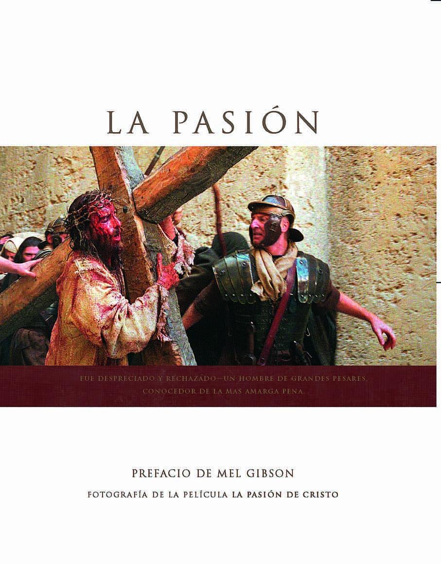 La Pasion De Cristo: Libro De Fotografias De La Pelicula por Mel Gibson