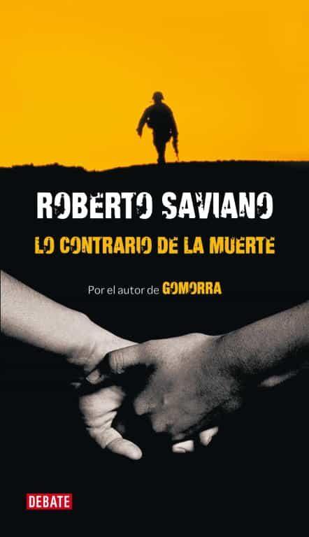 lo contrario de la muerte-roberto saviano-9788483068366