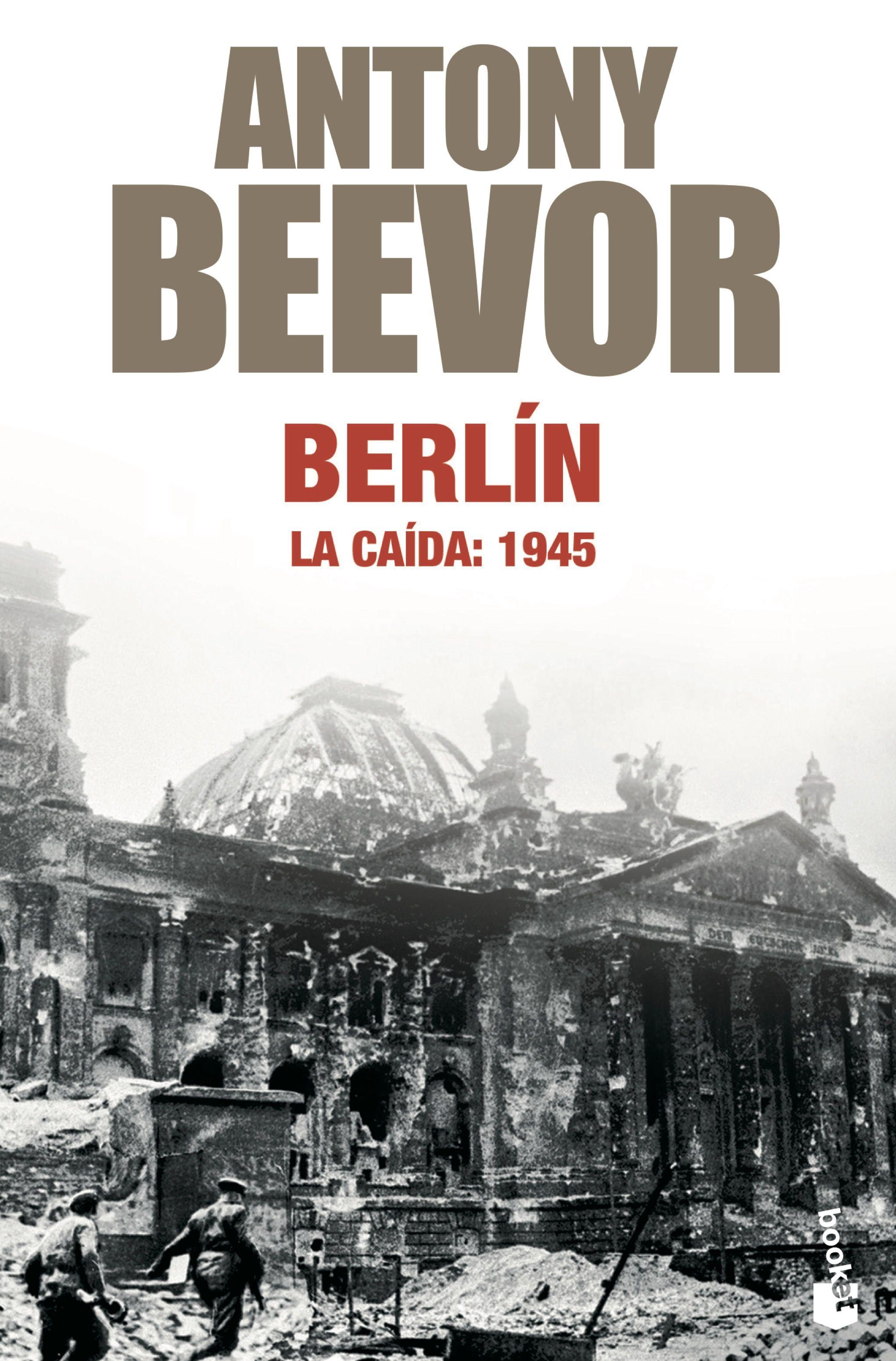 Berlin: La Caida: 1945 por Antony Beevor epub