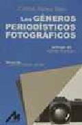 Los Generos Periodisticos Fotograficos por Carlos Abreu Sojo;                                                                                    Adrian Aleman
