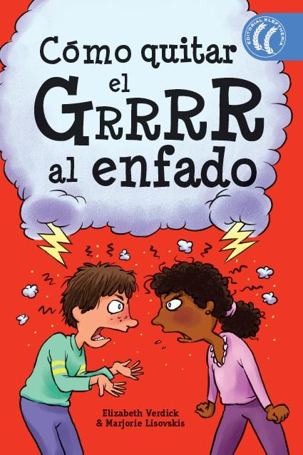Como Quitar El Grrrr Al Enfado por M. Lisovskis;                                                                                                                                                                                                          E. Verdick