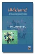 ¡adelante¡: Metodo De Español Para Estudiantes Extranjeros De Ens Eñanza Secundaria: Guia Didactica (niveles A1 Y A2) por Gerardo Arrarte Carriquiry