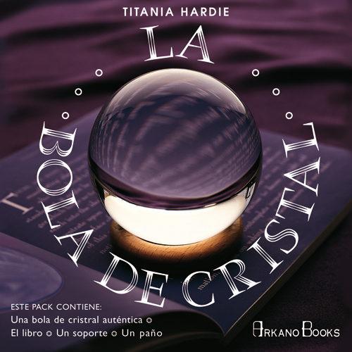 La Bola De Cristal (incluye Libro + Paño) por Titania Hardie epub