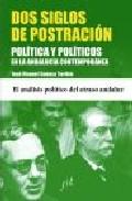 Dos Siglos De Postracion: Politica Y Politicos En La Andalucia Contemporanea por Jose Manuel Cuenca Toribio epub