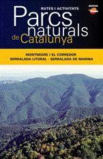 Parcs Naturals De Catalunya: Montnegre I El Corredor - Serralada Litoral - Serralada De Marina por Vv.aa.