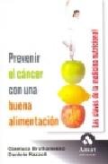 Prevenir El Cancer Con Una Buena Alimentacion: Las Claves De La M Edicina Tradicional por Gianluca Bruttomesso epub