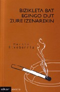 Bizikleta Bat Egingo Dut Zure Izenarekin por Martin Etxeberria Garro