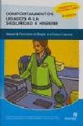 Comportamientos Ligados A La Seguridad E Higiene por Vv.aa.