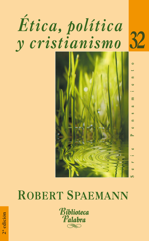 Etica, Politica Y Cristianismo por Robert Spaemann Gratis