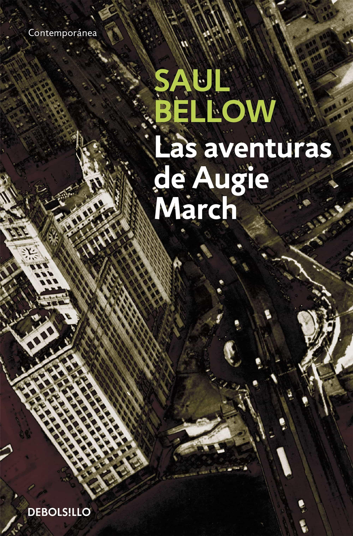 LAS AVENTURAS DE AUGIE MARCH EBOOK | SAUL BELLOW | Descargar libro ...