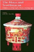The Maya And Teotihuacan: Reinterpreting Early Classic Interactio N por Geoffrey E. Brasswell