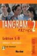 Tangram Aktuell. 2 (a2/2. Lektion 5-8) (kursbuch, Arbeitsbuch, Cd Arbeitsbuch, Glosario) por Vv.aa. Gratis