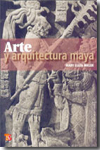 Arte Y Arquitectura Maya por Mary Ellen Miller