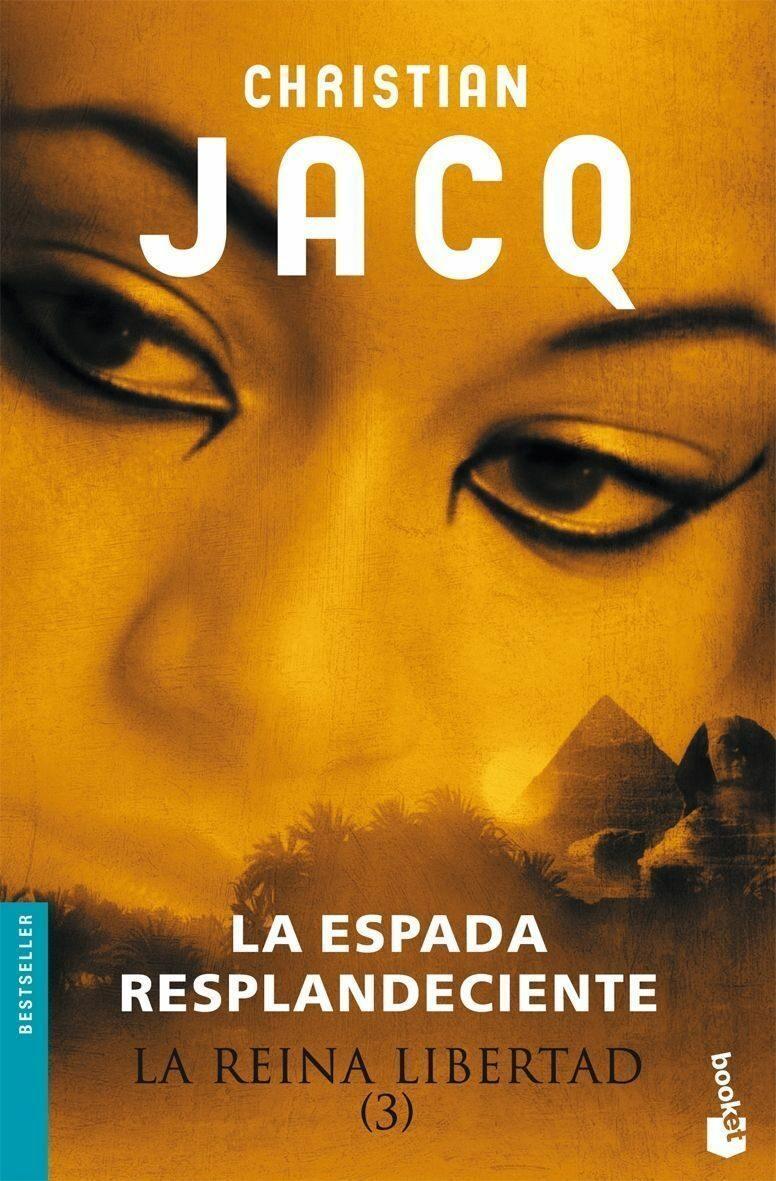 La Reina Libertad (3): La Espada Resplandeciente por Christian Jacq