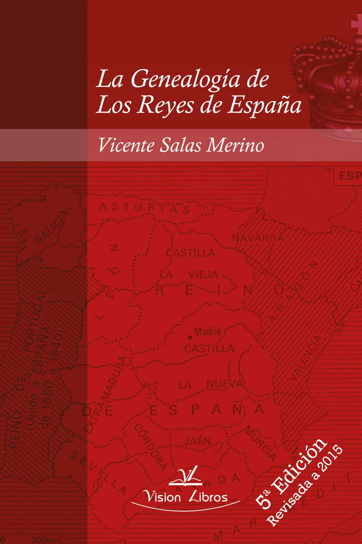 La Genealogía De Los Reyes De España 5º Edición   por Vicente Salas Merino