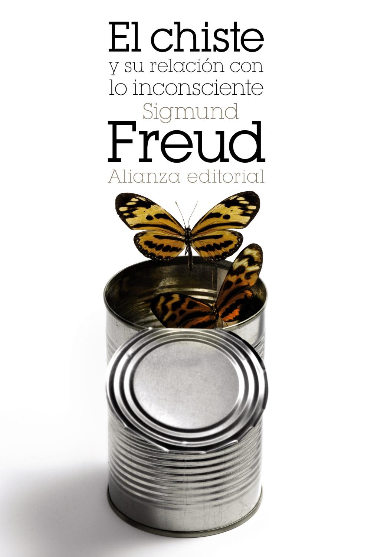 El Chiste Y Su Relacion Con Lo Inconsciente por Sigmund Freud
