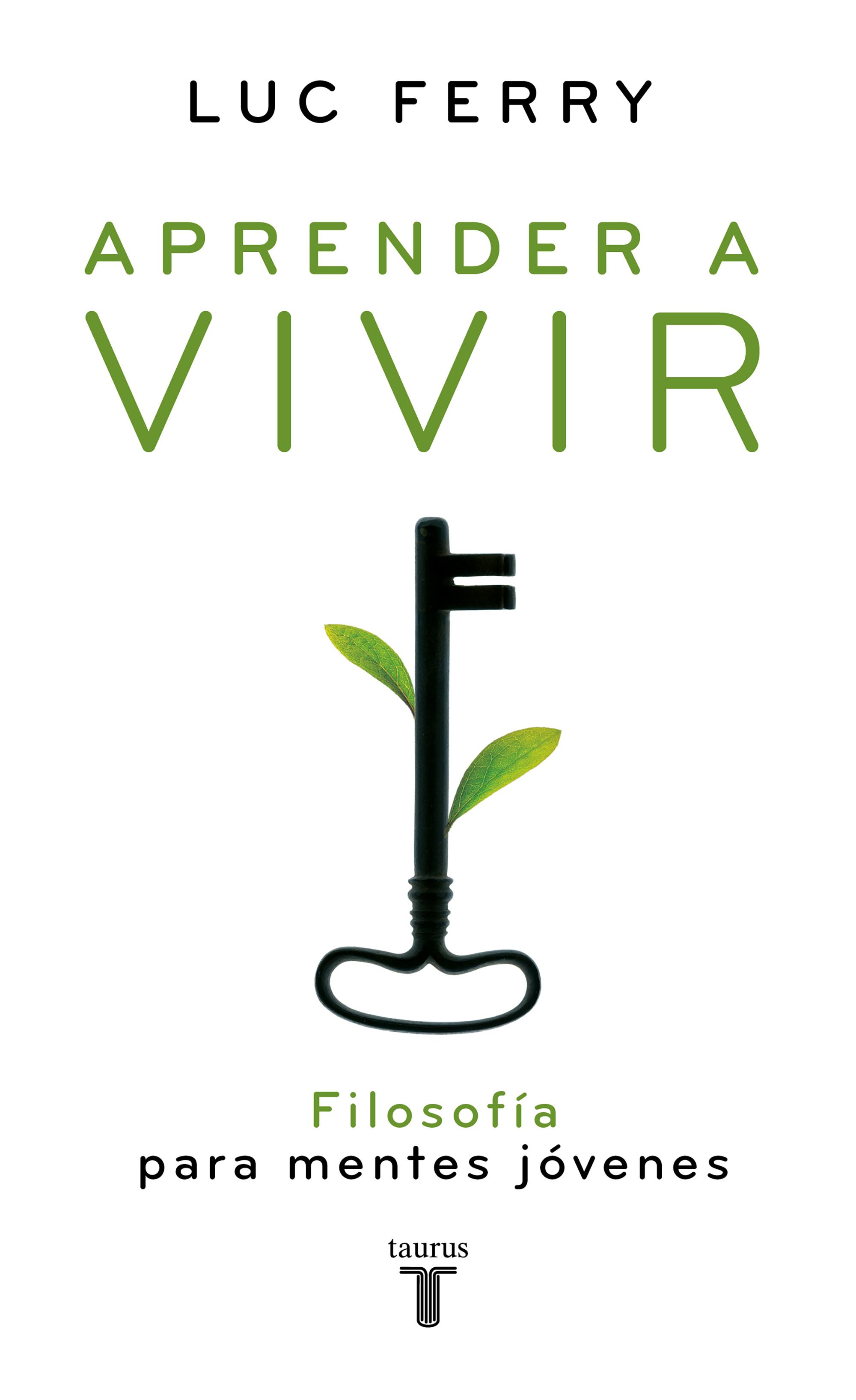 Aprender A Vivir I: Filosofia Para Mentes Jovenes por Luc Ferry