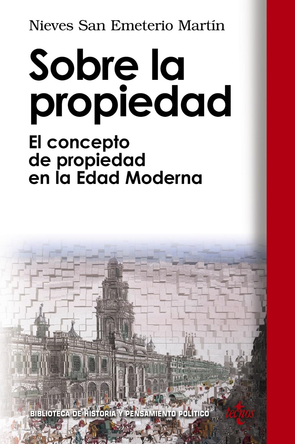 Sobre La Propiedad: El Concepto De Propiedad En La Edad Moderna por Nieves San Emeterio Martin