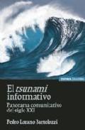 El Tsunami Informativo: Panorama Comunicativo Del Siglo Xxi por Lozano Bartolozzi. Pedro epub