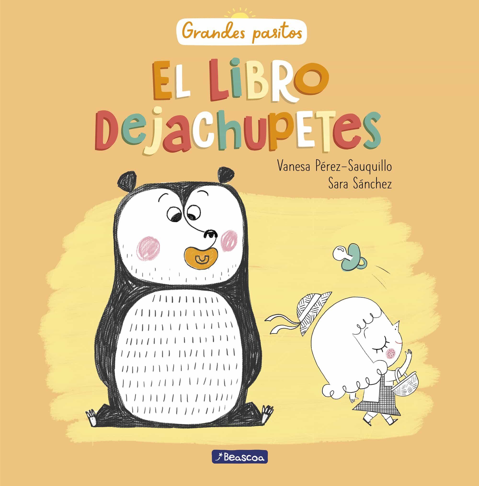 El Libro Dejachupetes (grandes Pasitos. Álbum Ilustrado) por Vv.aa.