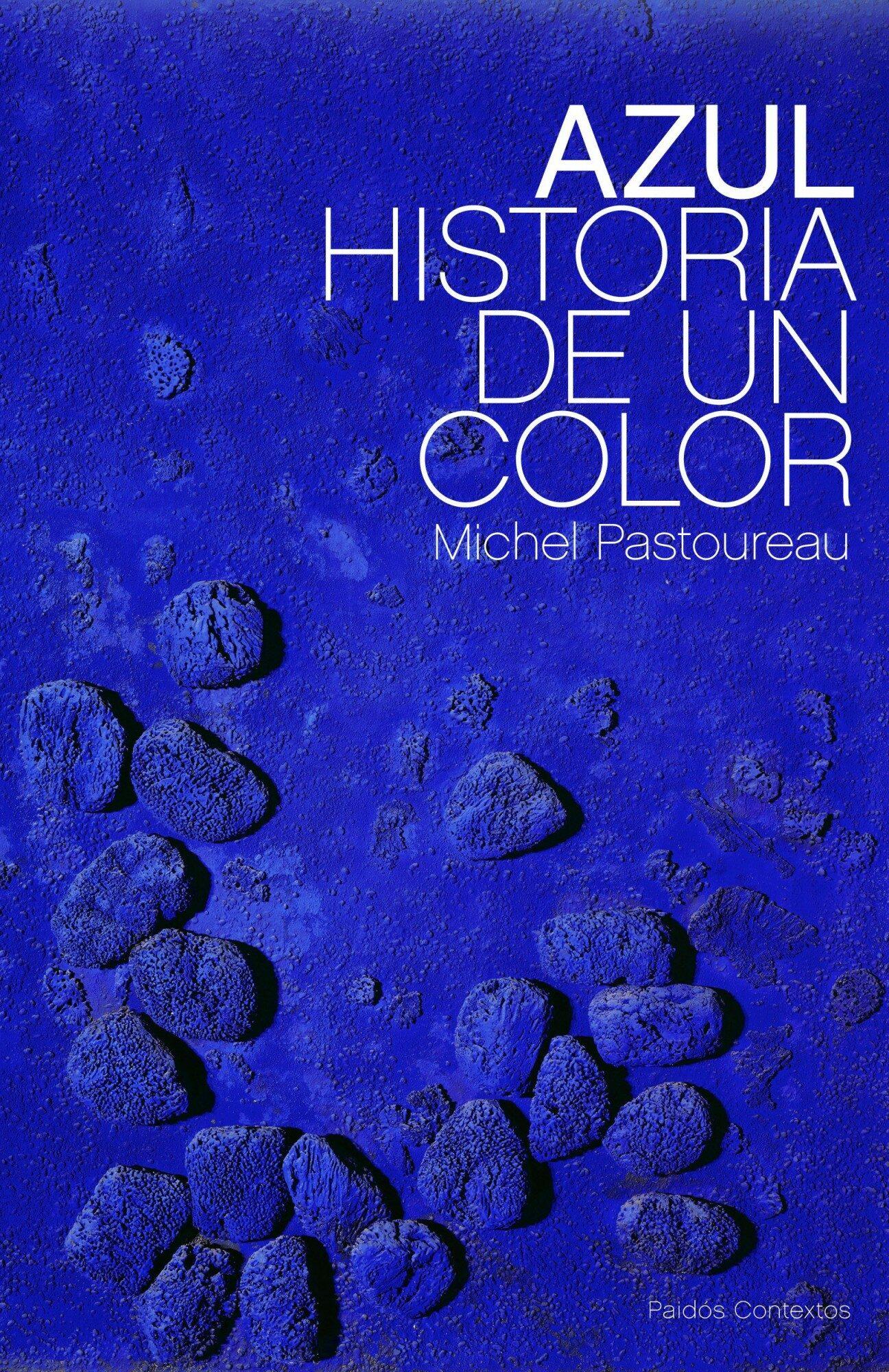 AZUL: HISTORIA DE UN COLOR | MICHEL PASTOUREAU | Comprar libro ...