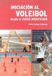 Iniciacion Al Voleibol Desde El Juego Modificado por Pablo Ortega Cañavete