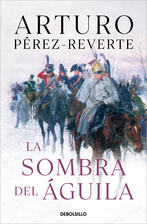 La Sombra Del Águila por Arturo Perez-reverte