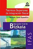Tecnicos Superiores De Integracion Social De La Diputacion Foral De Bizkaia (ifas): Temario. Parte Especifica por Vv.aa.