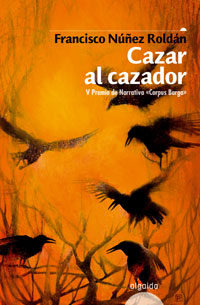 Cazar Al Cazador por Francisco Nuñez Roldan epub
