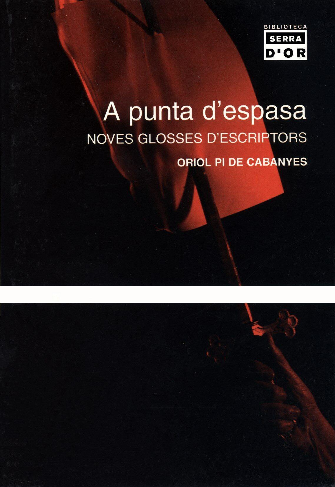 A Punta D Espasa: Noves Glosses D Escriptors por Oriol Pi Gratis