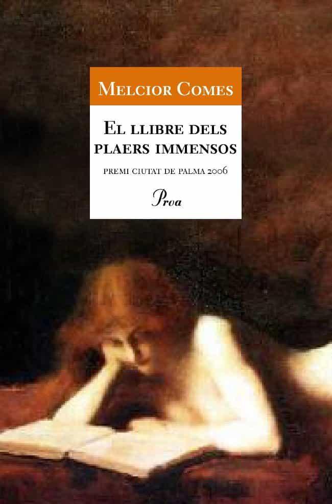 El Llibre Dels Plaers Inmensos (premi Ciutat De Palma De Novel·la ) por Melcior Comes epub