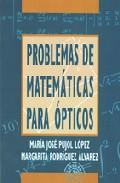 Problemas De Matematicas Para Opticos (2ª Ed.) por Maria Jose Pujol Lopez