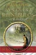 La Colera De Nebulos: La Maldicion (2ª Ed.) por Francisco J. Illan Vivas