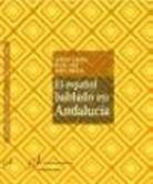 El Español Hablado En Andalucia por Antonio Narbona;                                                                                    Rafael Cano;                                                                                    Ramon Morillo