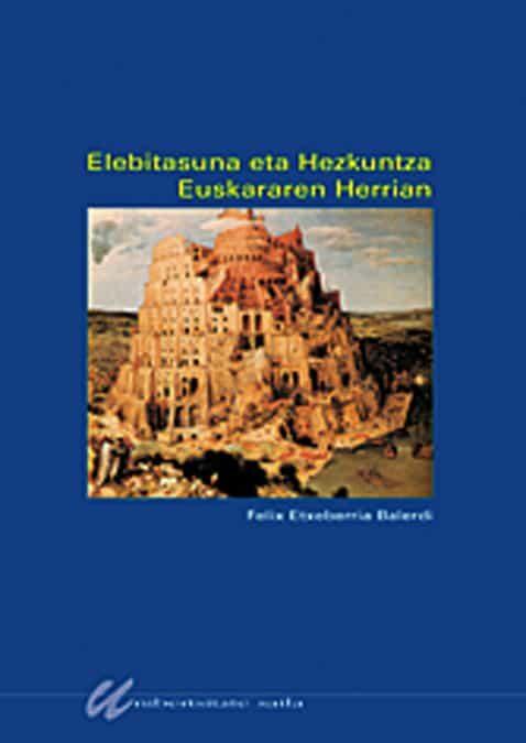Elebirasuna Eta Hezkuntza Euskararen Herrian por Felix Etxeberria Balerdi epub