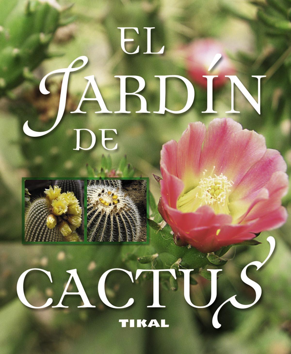 EL JARDIN DE CACTUS FRANCISCO JAVIER ALONSO DE LA PAZ Comprar
