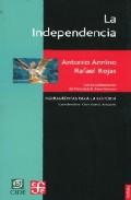 La Independencia: Los Libros De La Patria por Rafael Rojas;                                                                                    Antonio Annino