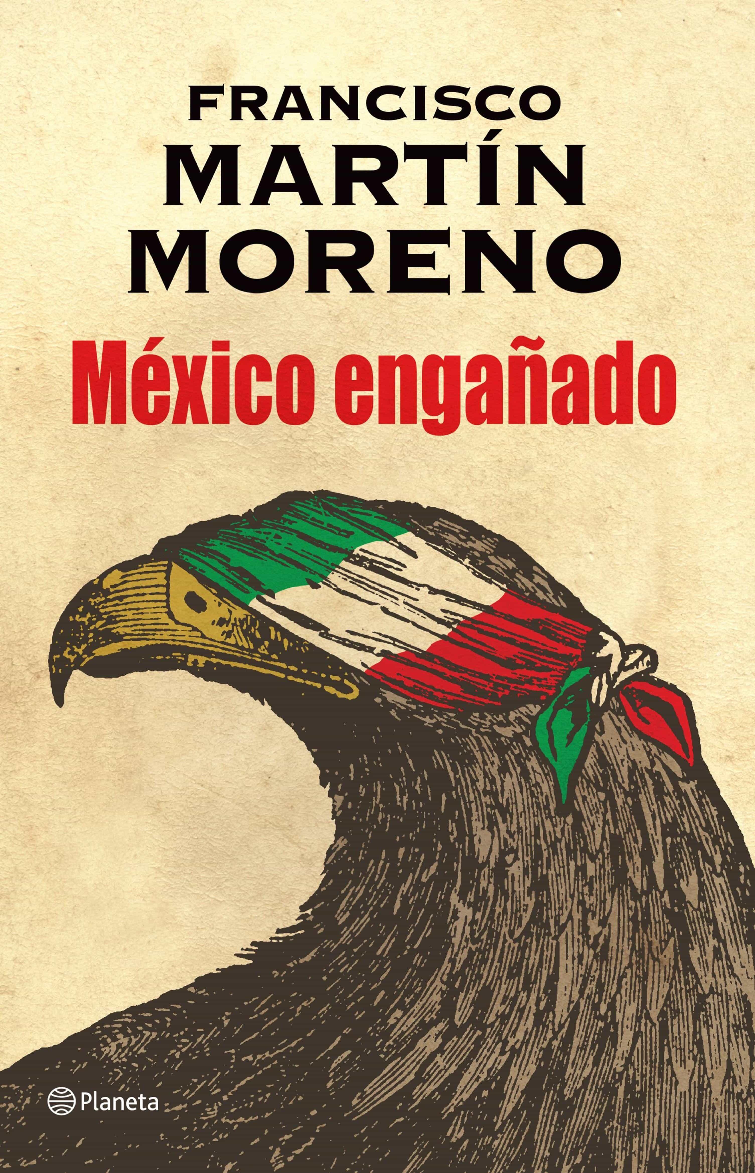 México Engañado Ebook Francisco Martin Moreno Descargar Libro