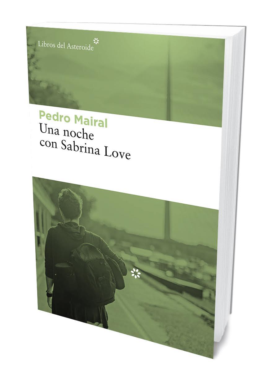 una noche con sabrina love-pedro mairal-9788417007386