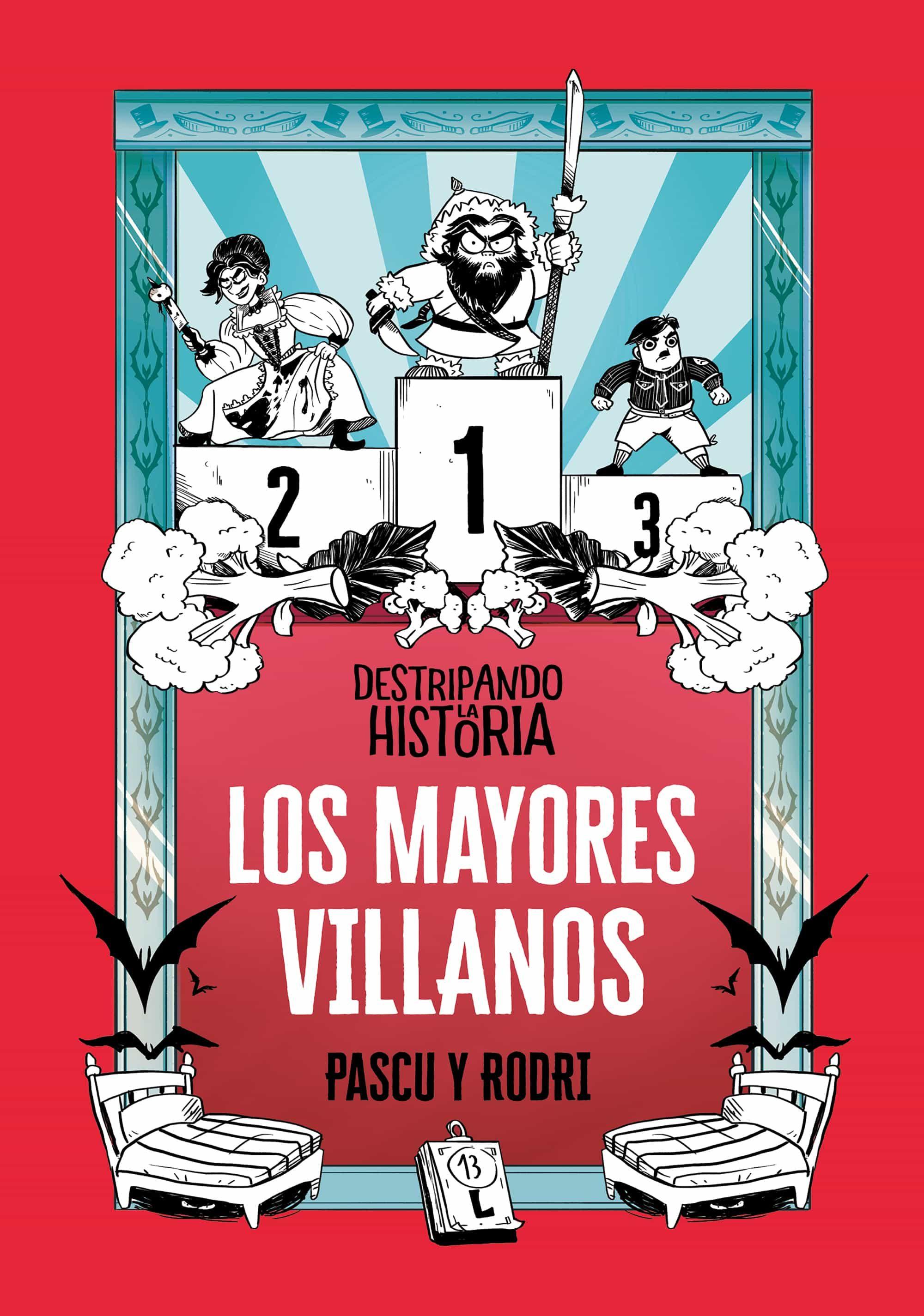 Resultado de imagen de Los mayores villanos (Destripando la historia), Rodrigo Septien, Alvaro Pascual