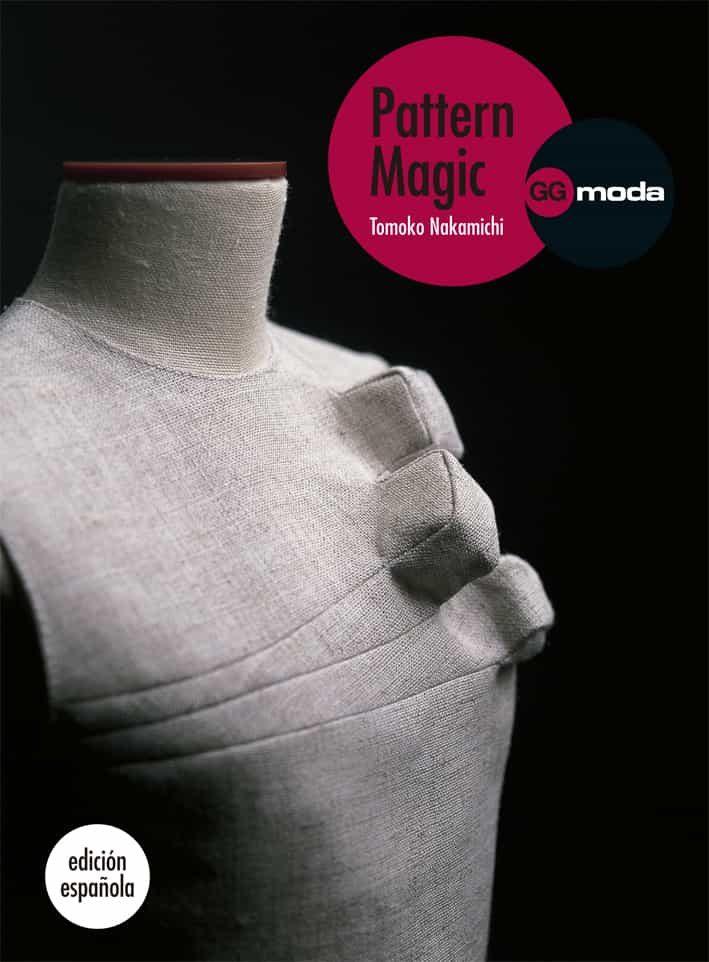 pattern magic: la magia del patronaje-tomoko nakamichi-9788425224386
