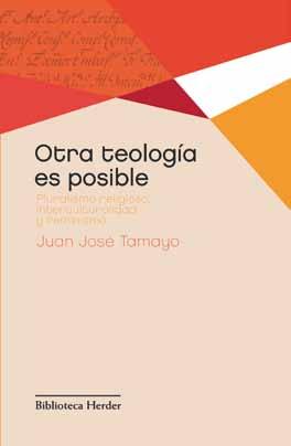 Otra Teologia Es Posible: Pluralismo Religioso, Interculturalidad Y Feminismo por Mâªluisa San Jose Garces