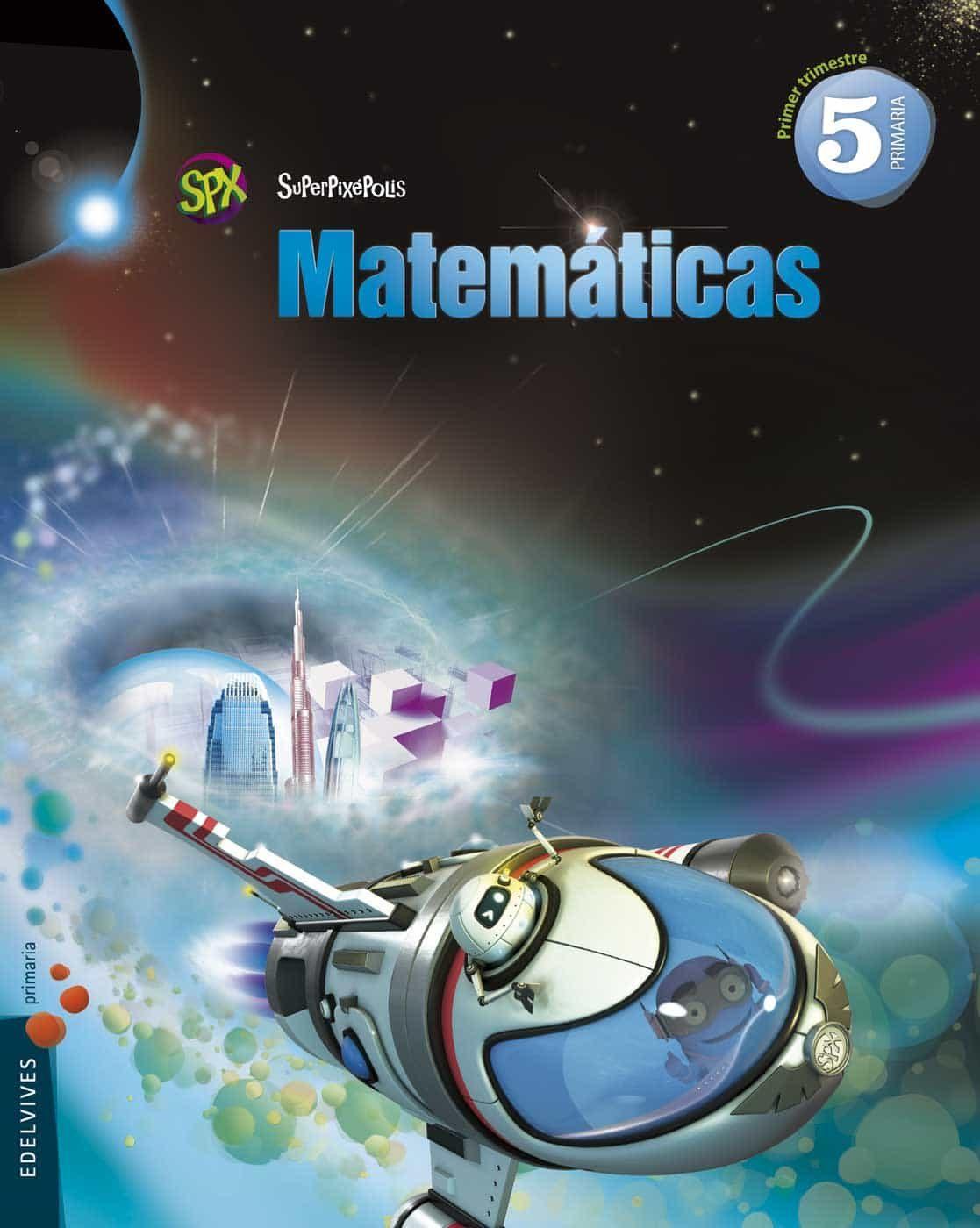 matematicas  5º superpixépolis superpixépolis-9788426393586